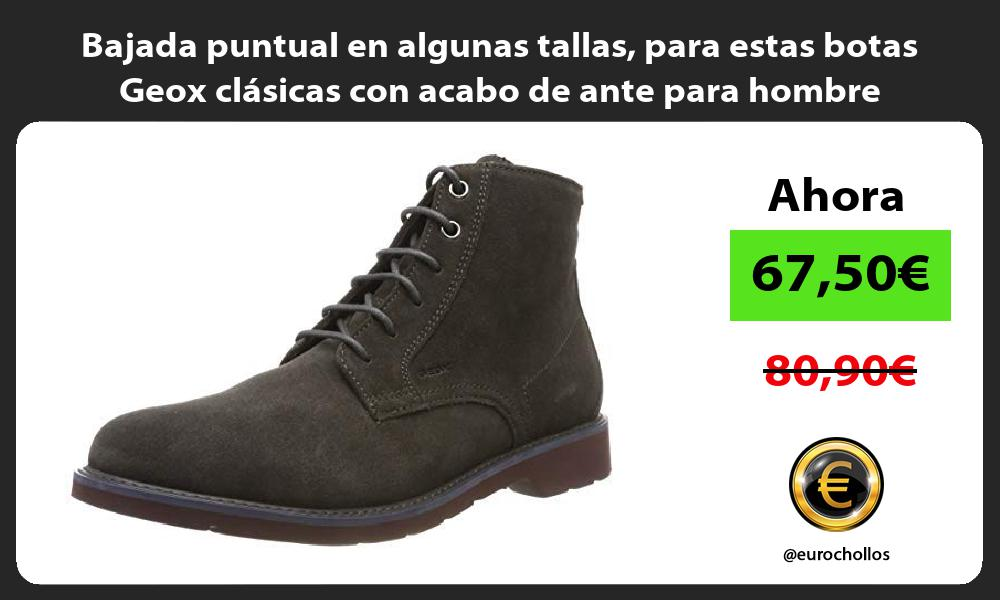 Bajada puntual en algunas tallas para estas botas Geox clásicas con acabo de ante para hombre