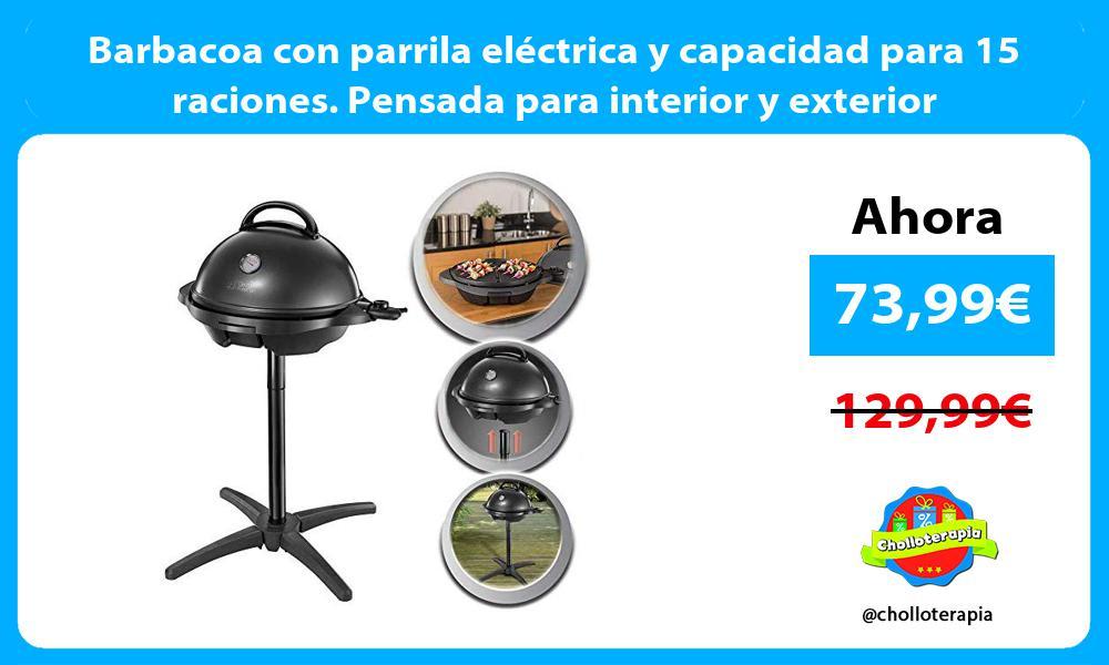 Barbacoa con parrila eléctrica y capacidad para 15 raciones Pensada para interior y exterior