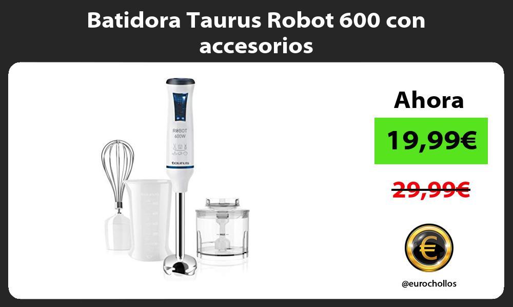 Batidora Taurus Robot 600 con accesorios