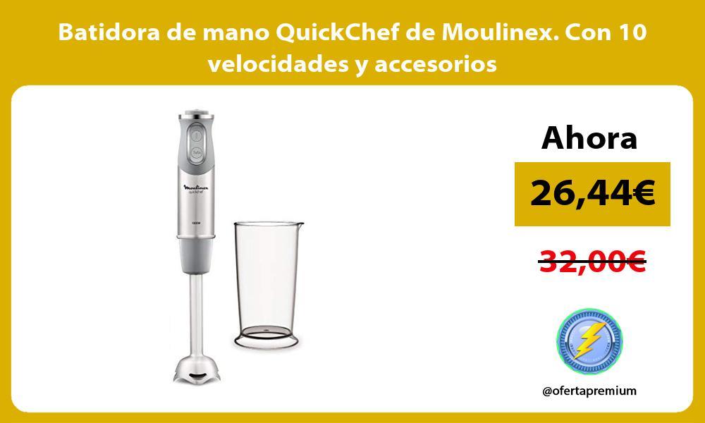 Batidora de mano QuickChef de Moulinex Con 10 velocidades y accesorios