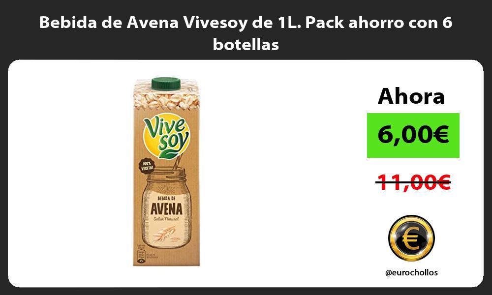 Bebida de Avena Vivesoy de 1L Pack ahorro con 6 botellas