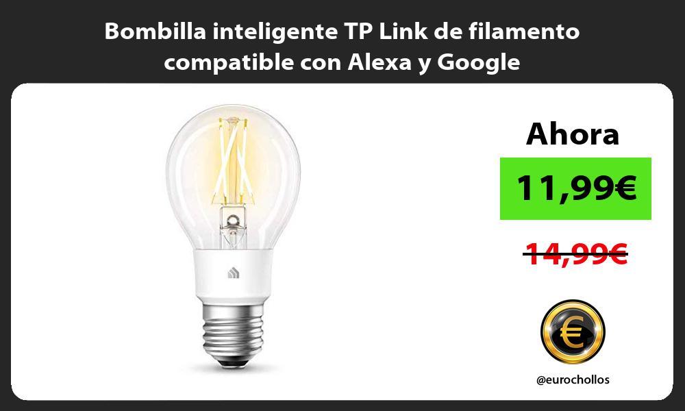 Bombilla inteligente TP Link de filamento compatible con Alexa y Google