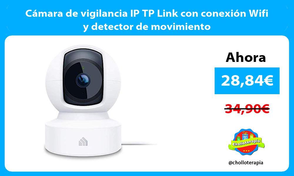 Cámara de vigilancia IP TP Link con conexión Wifi y detector de movimiento
