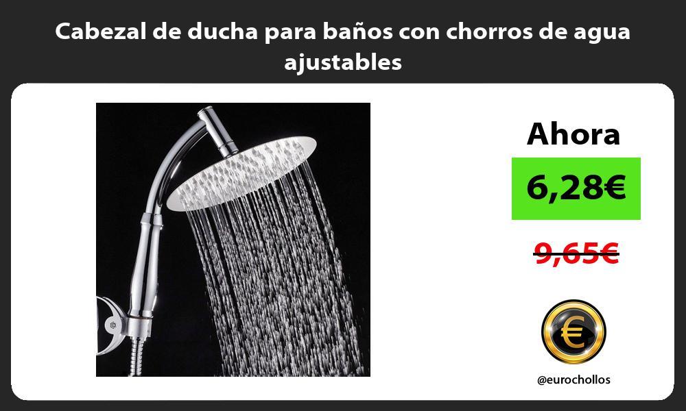Cabezal de ducha para baños con chorros de agua ajustables