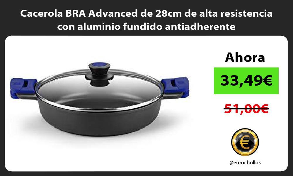 Cacerola BRA Advanced de 28cm de alta resistencia con aluminio fundido antiadherente