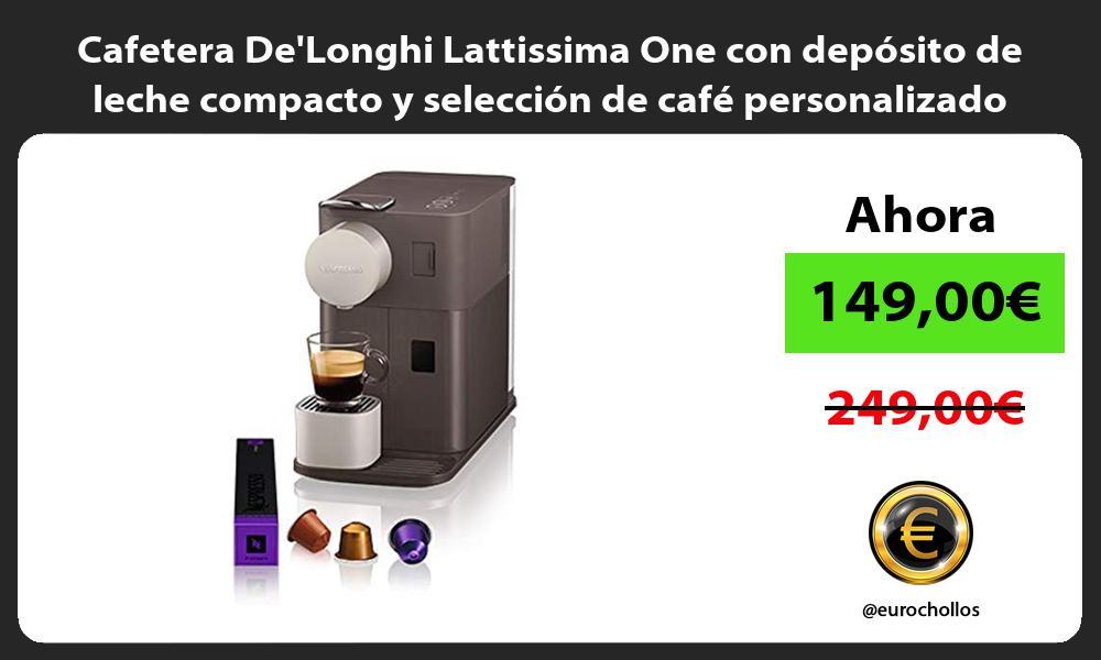 Cafetera DeLonghi Lattissima One con depósito de leche compacto y selección de café personalizado