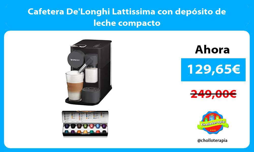 Cafetera DeLonghi Lattissima con depósito de leche compacto