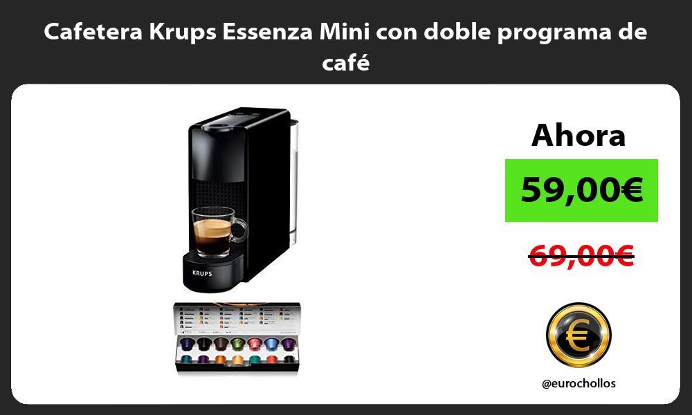 Cafetera Krups Essenza Mini con doble programa de café