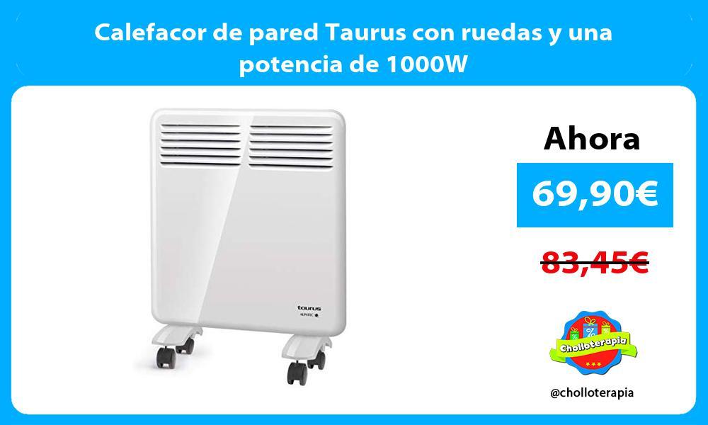 Calefacor de pared Taurus con ruedas y una potencia de 1000W