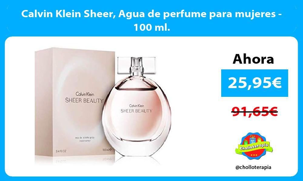 Calvin Klein Sheer Agua de perfume para mujeres 100 ml