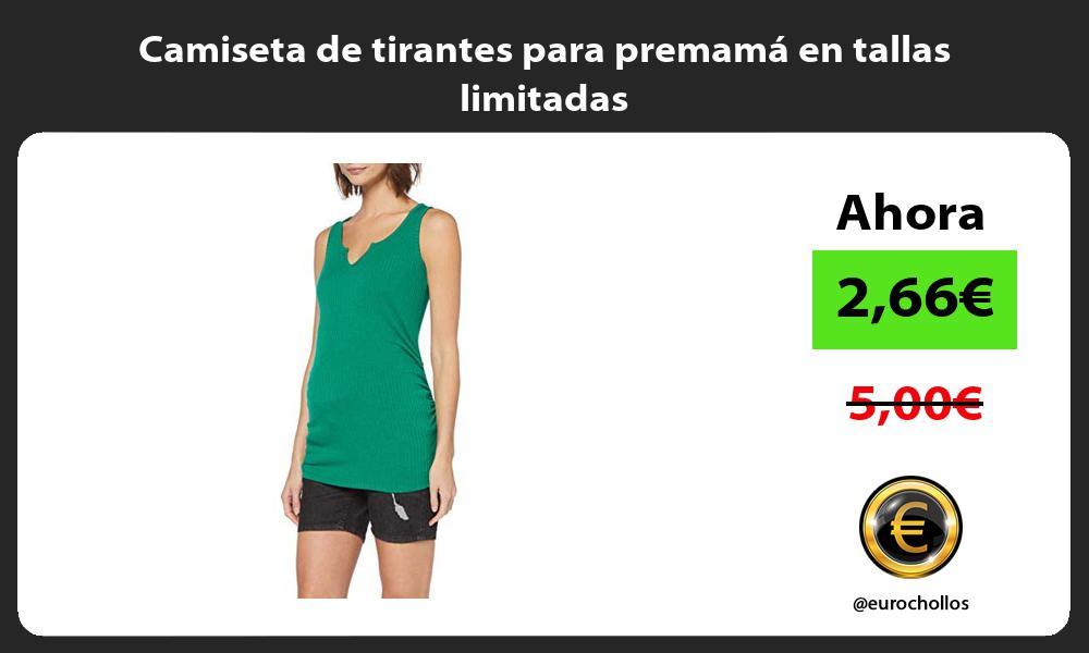 Camiseta de tirantes para premamá en tallas limitadas
