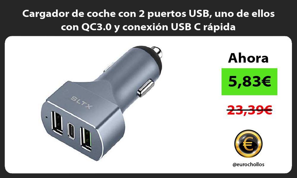 Cargador de coche con 2 puertos USB uno de ellos con QC3 0 y conexión USB C rápida