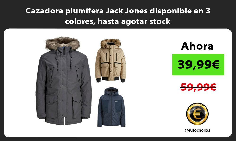 Cazadora plumífera Jack Jones disponible en 3 colores hasta agotar stock