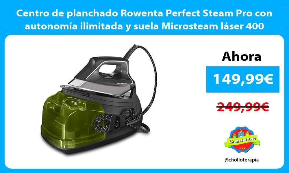 Centro de planchado Rowenta Perfect Steam Pro con autonomía ilimitada y suela Microsteam láser 400
