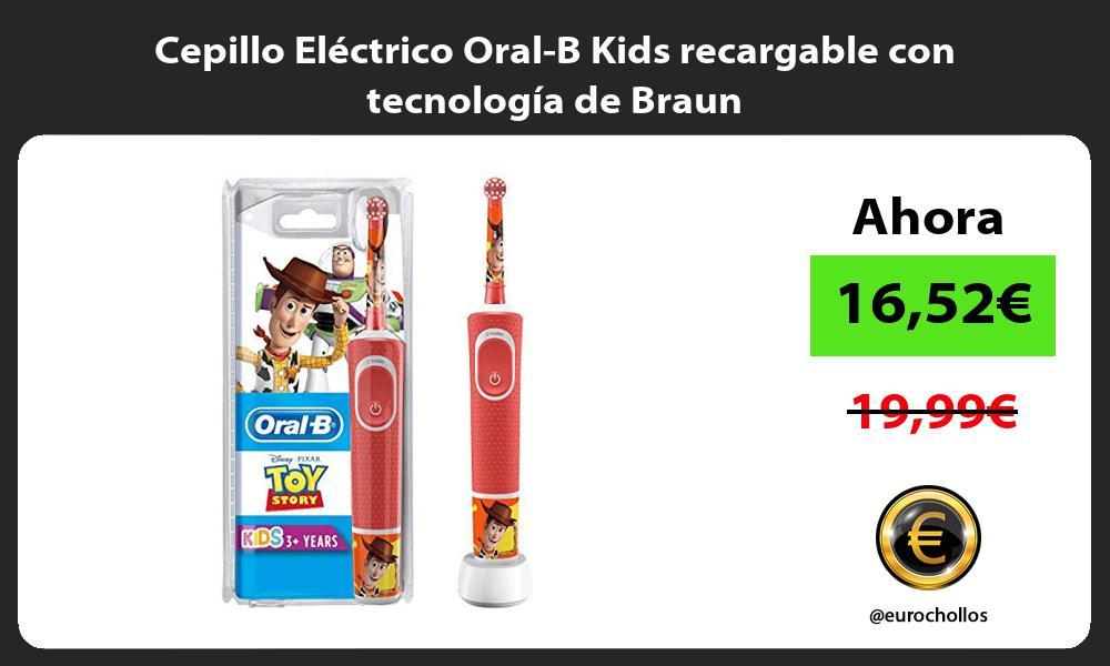 Cepillo Eléctrico Oral B Kids recargable con tecnología de Braun