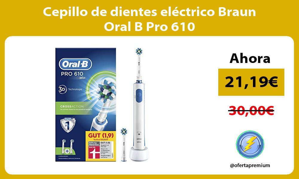 Cepillo de dientes eléctrico Braun Oral B Pro 610
