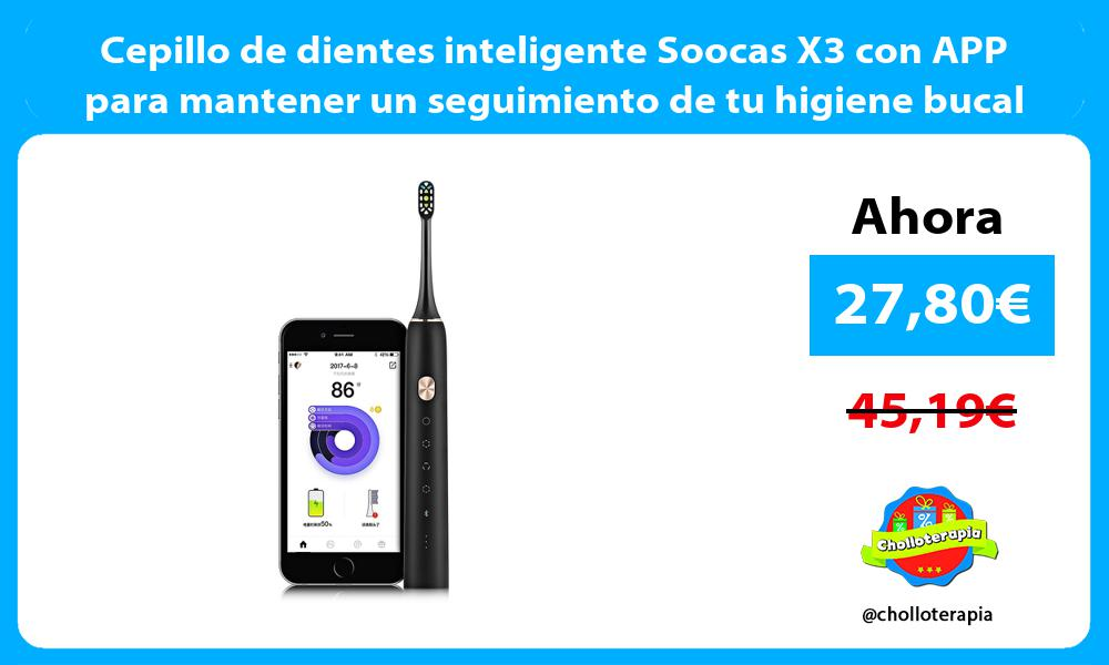 Cepillo de dientes inteligente Soocas X3 con APP para mantener un seguimiento de tu higiene bucal