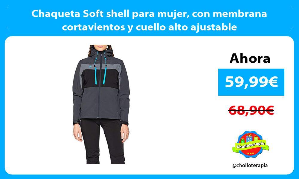Chaqueta Soft shell para mujer con membrana cortavientos y cuello alto ajustable