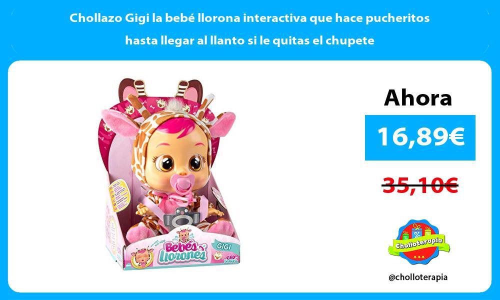 Chollazo Gigi la bebé llorona interactiva que hace pucheritos hasta llegar al llanto si le quitas el chupete