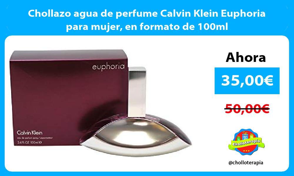 Chollazo agua de perfume Calvin Klein Euphoria para mujer en formato de 100ml