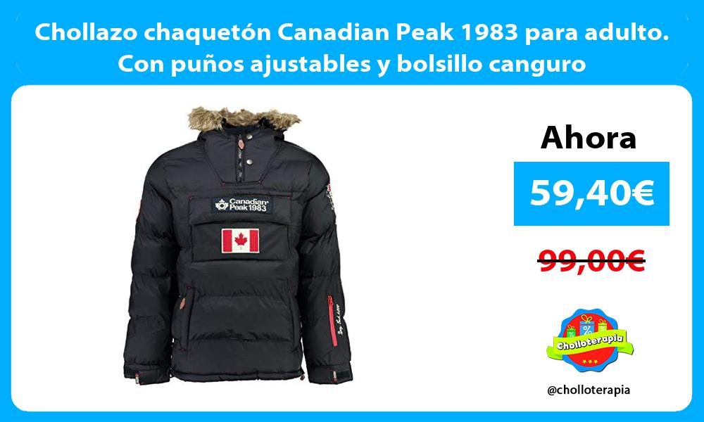 Chollazo chaquetón Canadian Peak 1983 para adulto Con puños ajustables y bolsillo canguro
