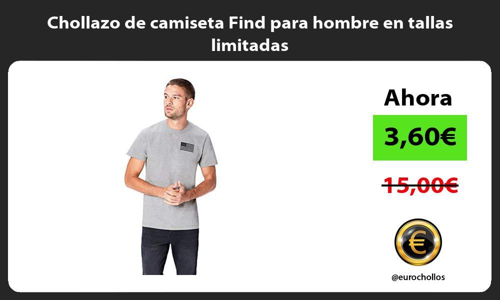 Chollazo de camiseta Find para hombre en tallas limitadas