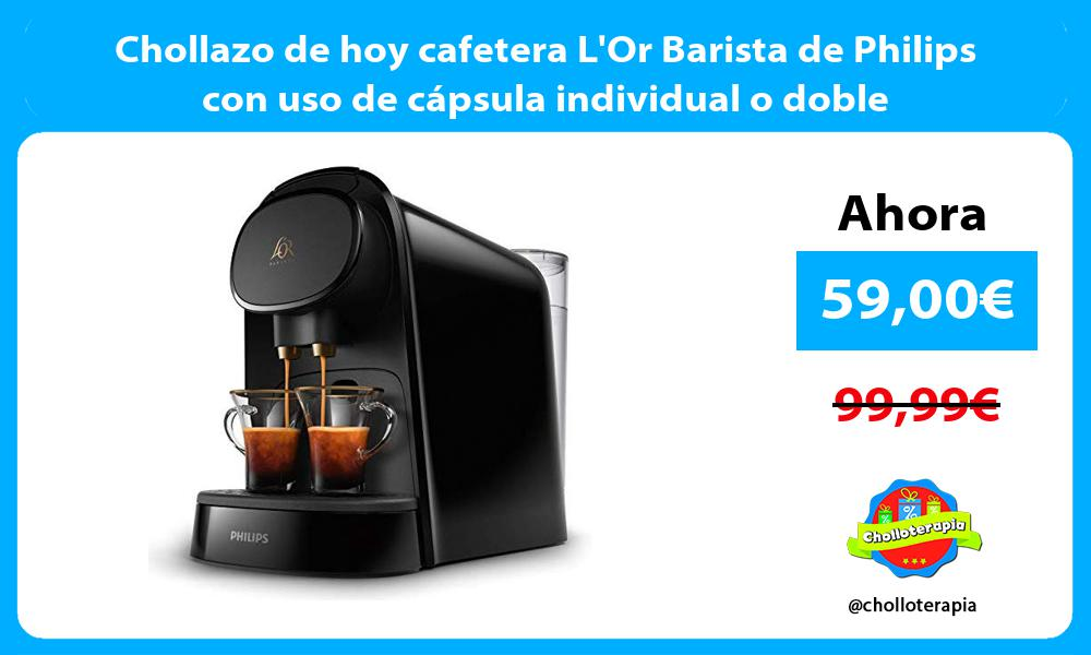 Chollazo de hoy cafetera LOr Barista de Philips con uso de cápsula individual o doble