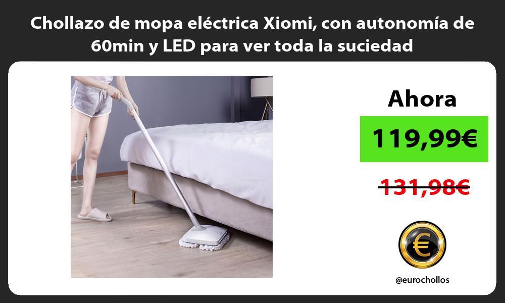 Chollazo de mopa eléctrica Xiomi con autonomía de 60min y LED para ver toda la suciedad