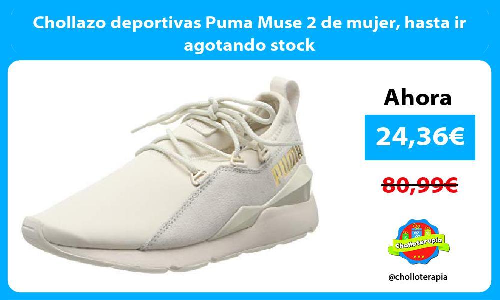 Chollazo deportivas Puma Muse 2 de mujer hasta ir agotando stock