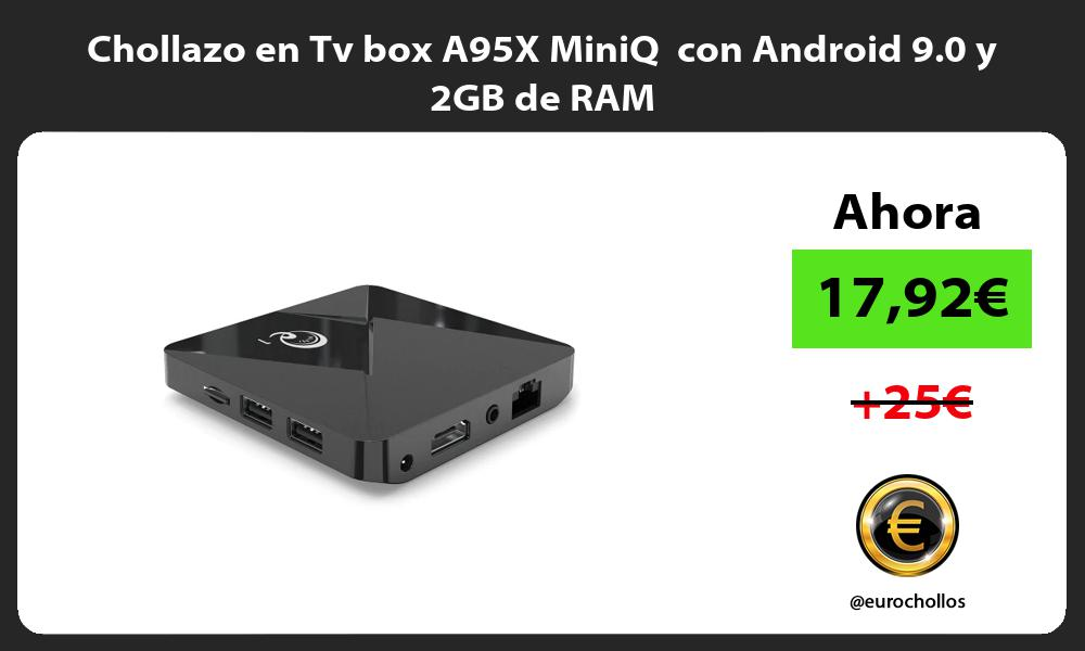 Chollazo en Tv box A95X MiniQ con Android 9 0 y 2GB de RAM