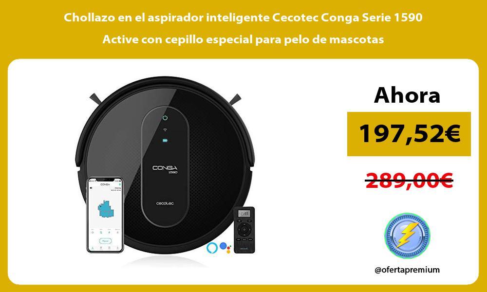 Chollazo en el aspirador inteligente Cecotec Conga Serie 1590 Active con cepillo especial para pelo de mascotas