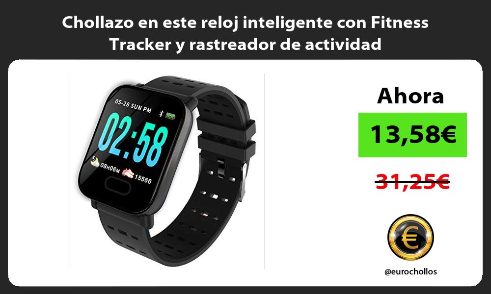 Chollazo en este reloj inteligente con Fitness Tracker y rastreador de actividad