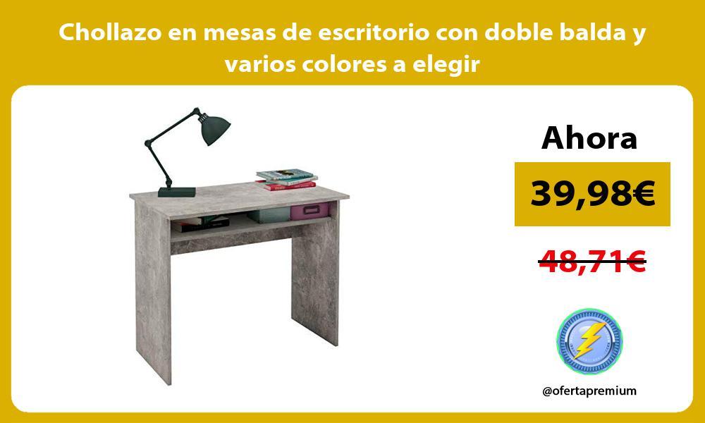 Chollazo en mesas de escritorio con doble balda y varios colores a elegir