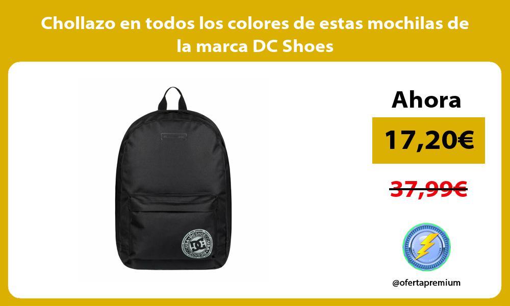 Chollazo en todos los colores de estas mochilas de la marca DC Shoes