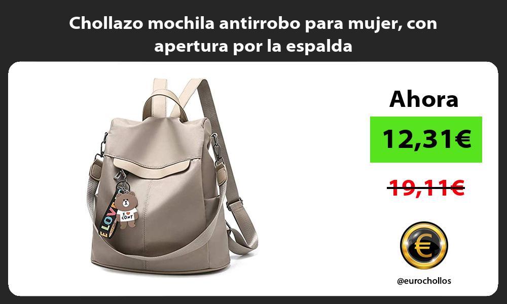 Chollazo mochila antirrobo para mujer con apertura por la espalda