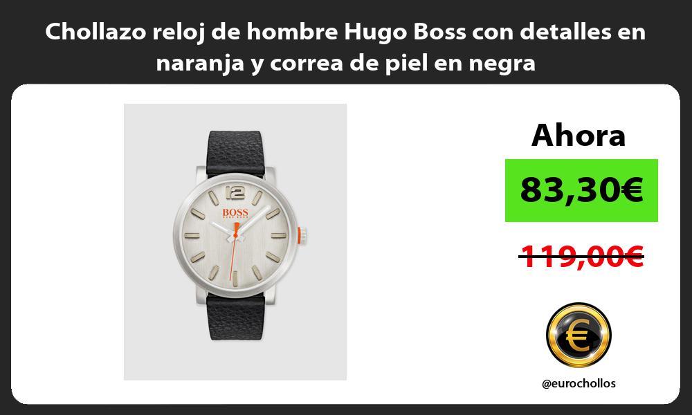 Chollazo reloj de hombre Hugo Boss con detalles en naranja y correa de piel en negra