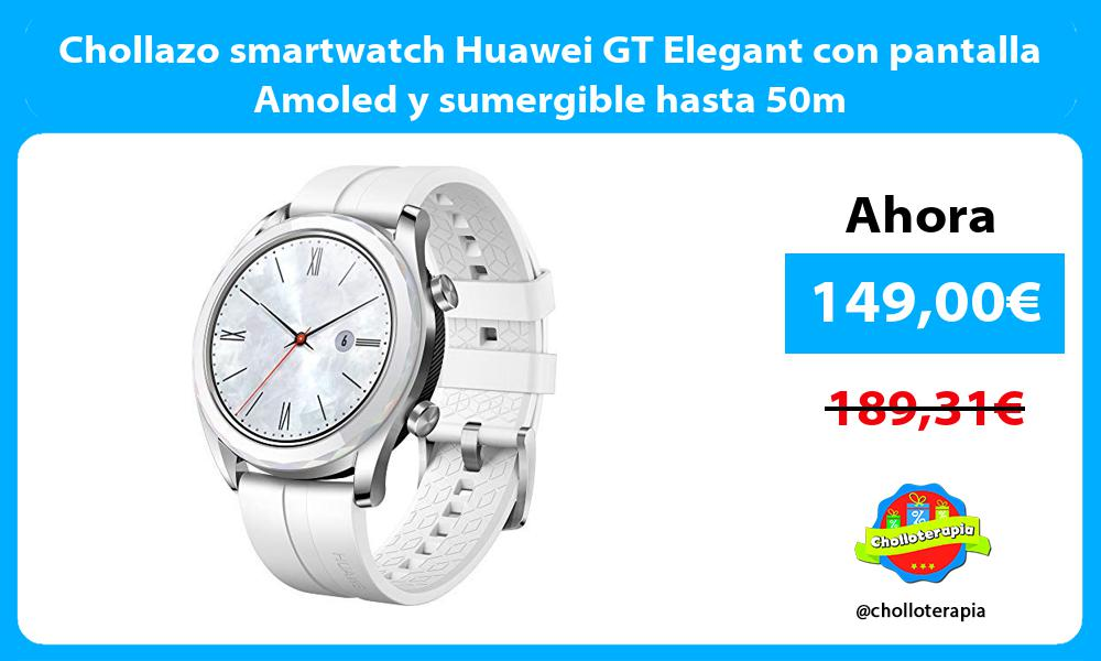Chollazo smartwatch Huawei GT Elegant con pantalla Amoled y sumergible hasta 50m