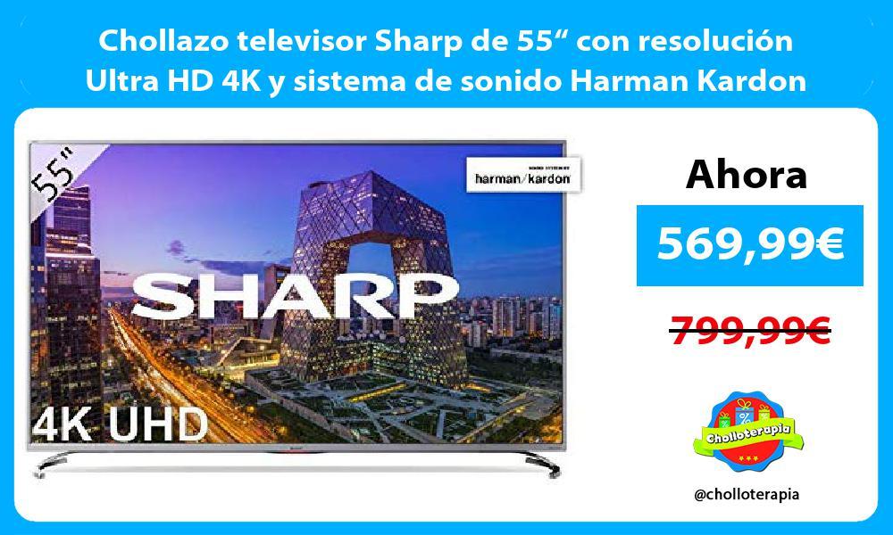 """Chollazo televisor Sharp de 55"""" con resolución Ultra HD 4K y sistema de sonido Harman Kardon"""