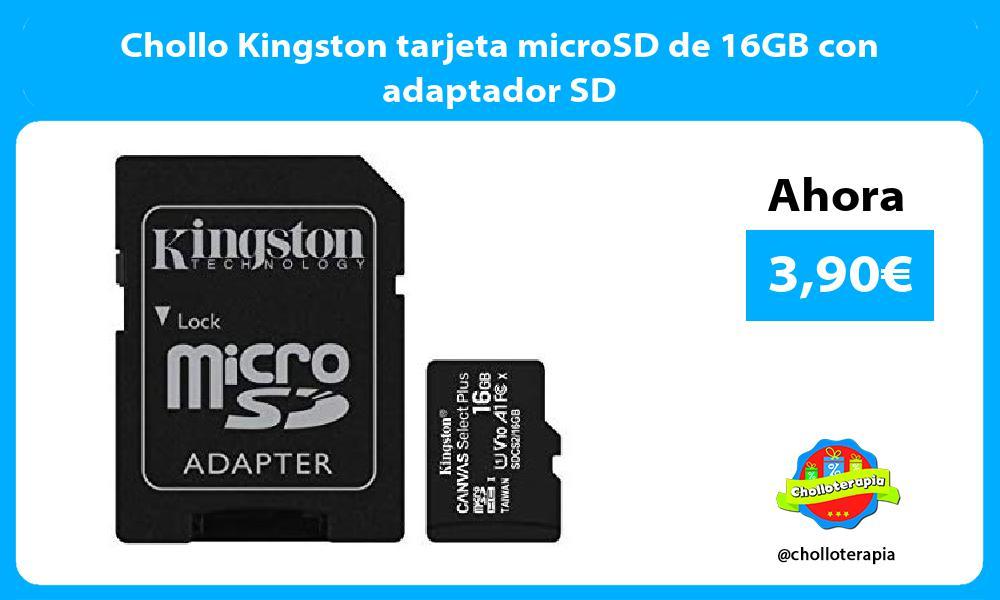 Chollo Kingston tarjeta microSD de 16GB con adaptador SD