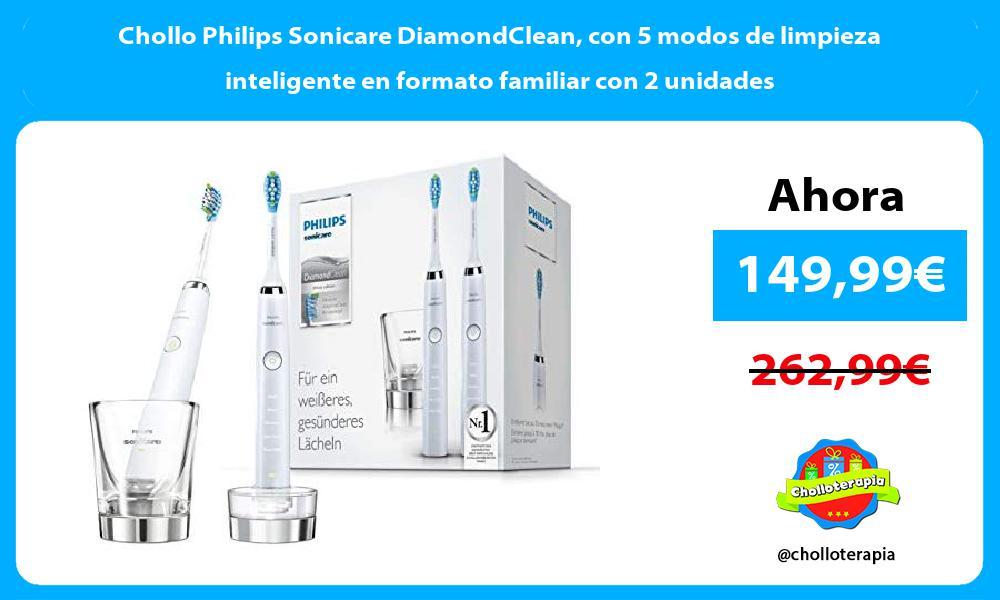 Chollo Philips Sonicare DiamondClean con 5 modos de limpieza inteligente en formato familiar con 2 unidades