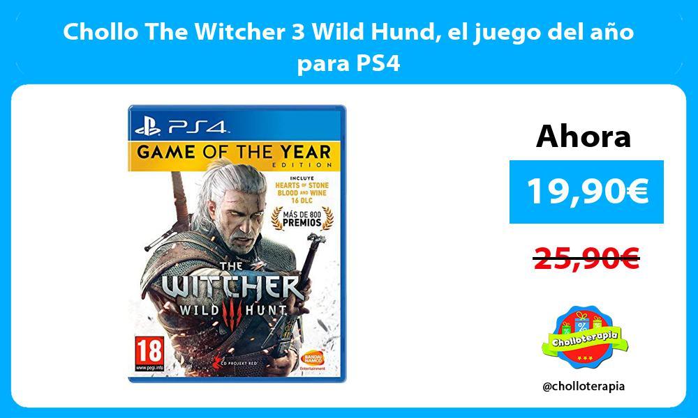 Chollo The Witcher 3 Wild Hund el juego del año para PS4