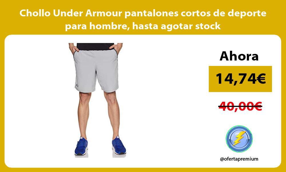 Chollo Under Armour pantalones cortos de deporte para hombre hasta agotar stock