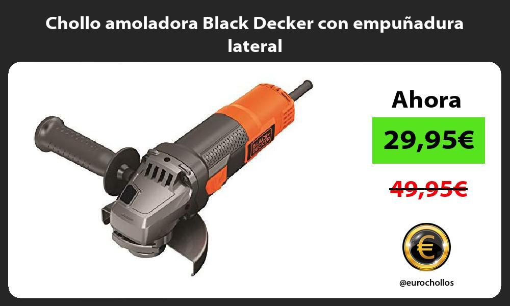 Chollo amoladora Black Decker con empuñadura lateral