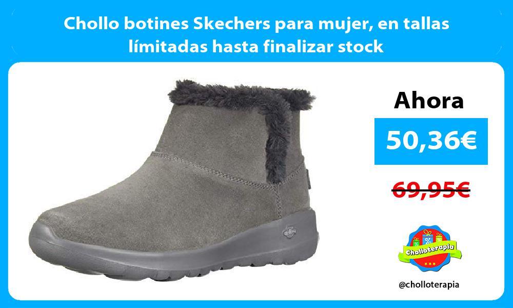Chollo botines Skechers para mujer en tallas límitadas hasta finalizar stock