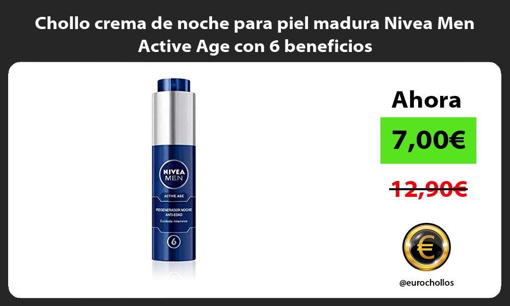 Chollo crema de noche para piel madura Nivea Men Active Age con 6 beneficios