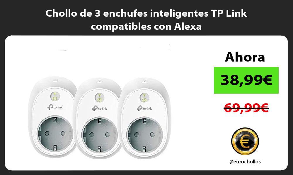 Chollo de 3 enchufes inteligentes TP Link compatibles con Alexa