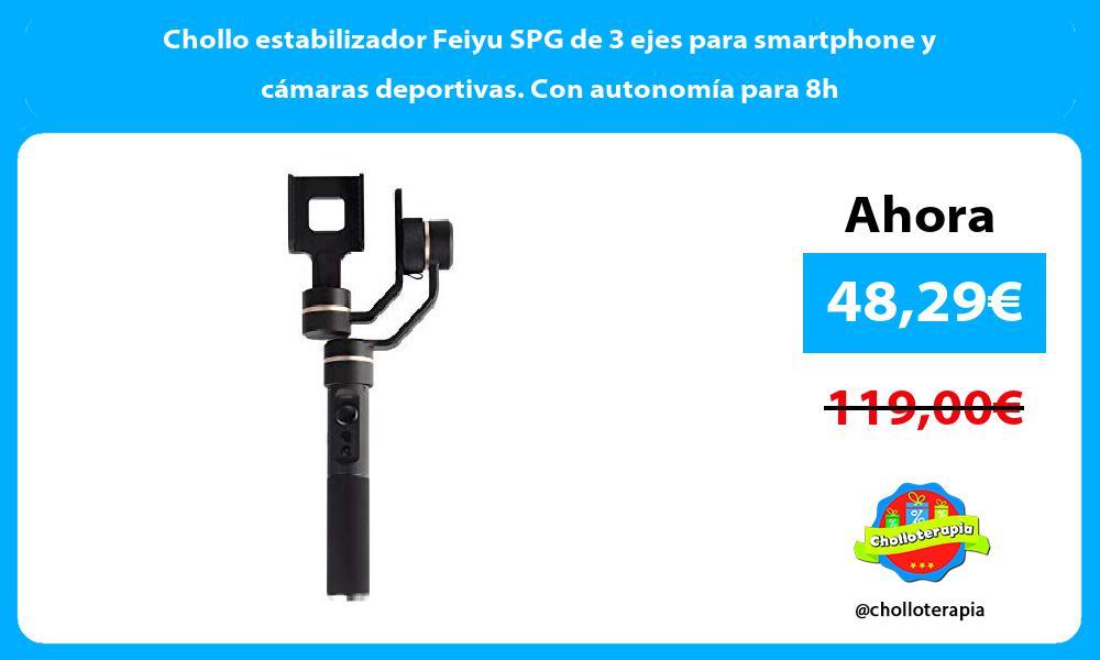 Chollo estabilizador Feiyu SPG de 3 ejes para smartphone y cámaras deportivas Con autonomía para 8h