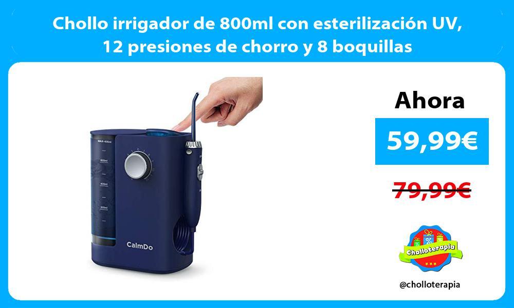 Chollo irrigador de 800ml con esterilización UV 12 presiones de chorro y 8 boquillas
