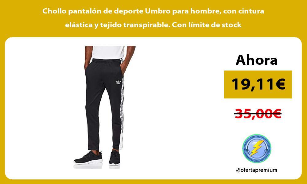 Chollo pantalón de deporte Umbro para hombre con cintura elástica y tejido transpirable Con límite de stock