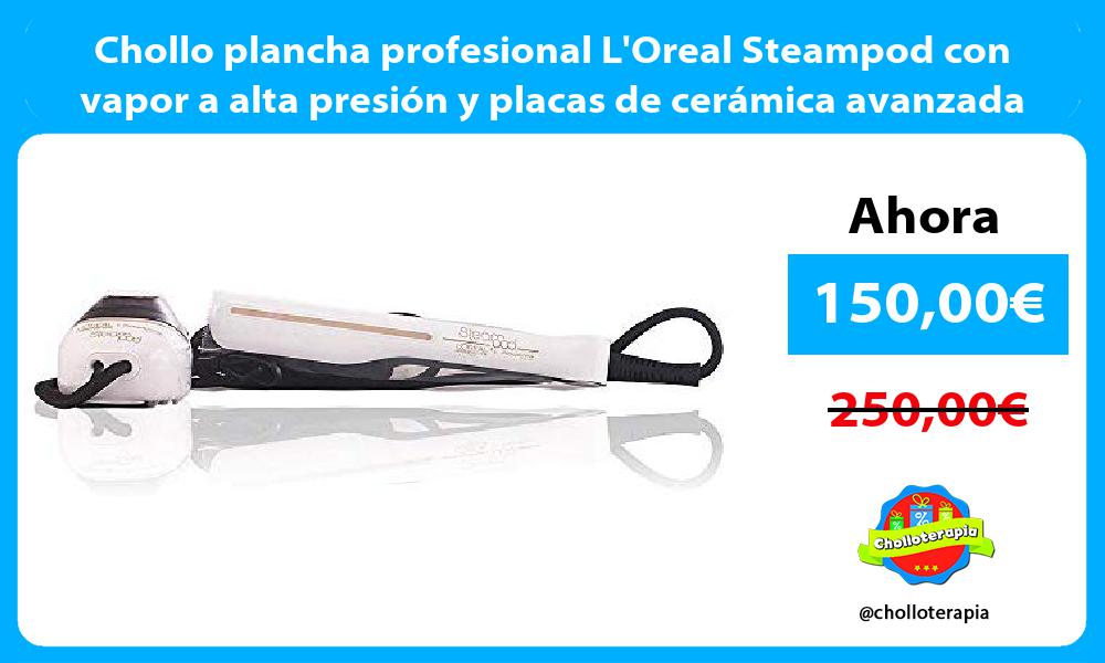 Chollo plancha profesional LOreal Steampod con vapor a alta presión y placas de cerámica avanzada